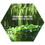 DRAWING WATER (DIG TOKYO 2016)